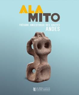 ALAMITO | High Andean ancestral treasures | 2015 by Galerie Mermoz